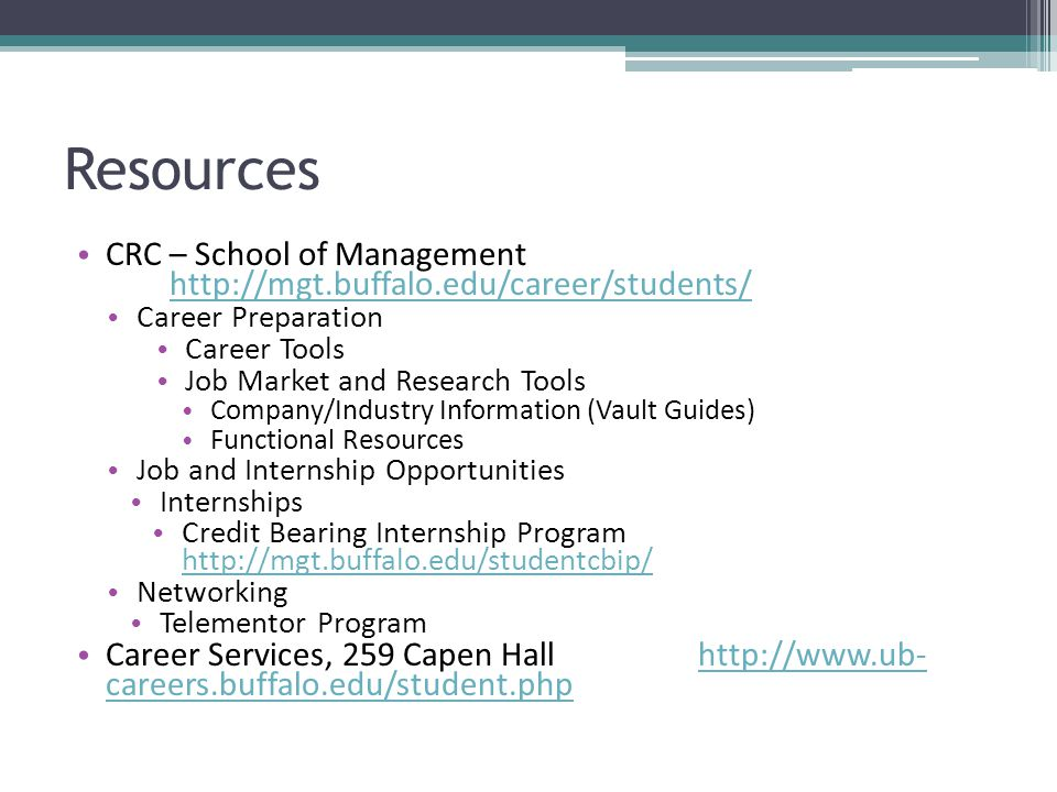 Resources CRC – School of Management http://mgt.buffalo.edu/career/students/ Career Preparation.