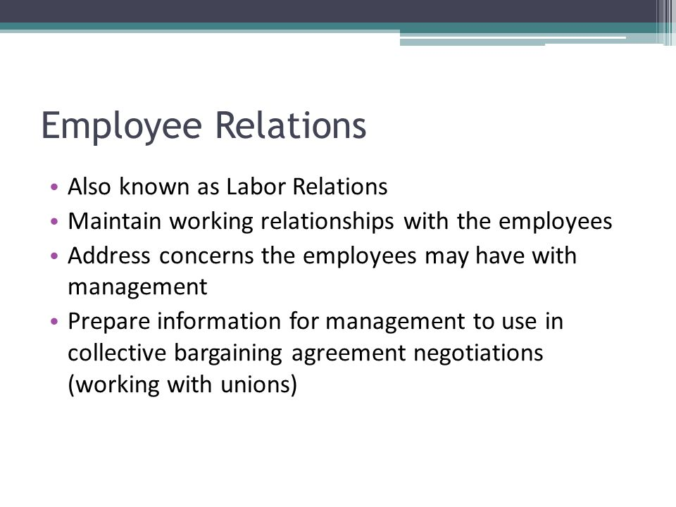Employee Relations Also known as Labor Relations