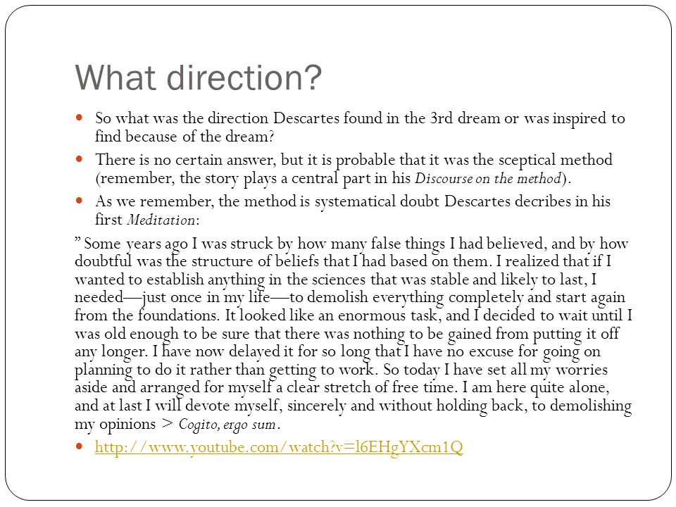 What direction So what was the direction Descartes found in the 3rd dream or was inspired to find because of the dream