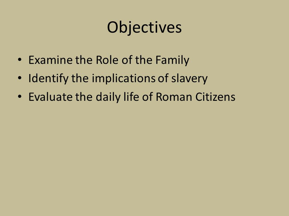 Objectives Examine the Role of the Family
