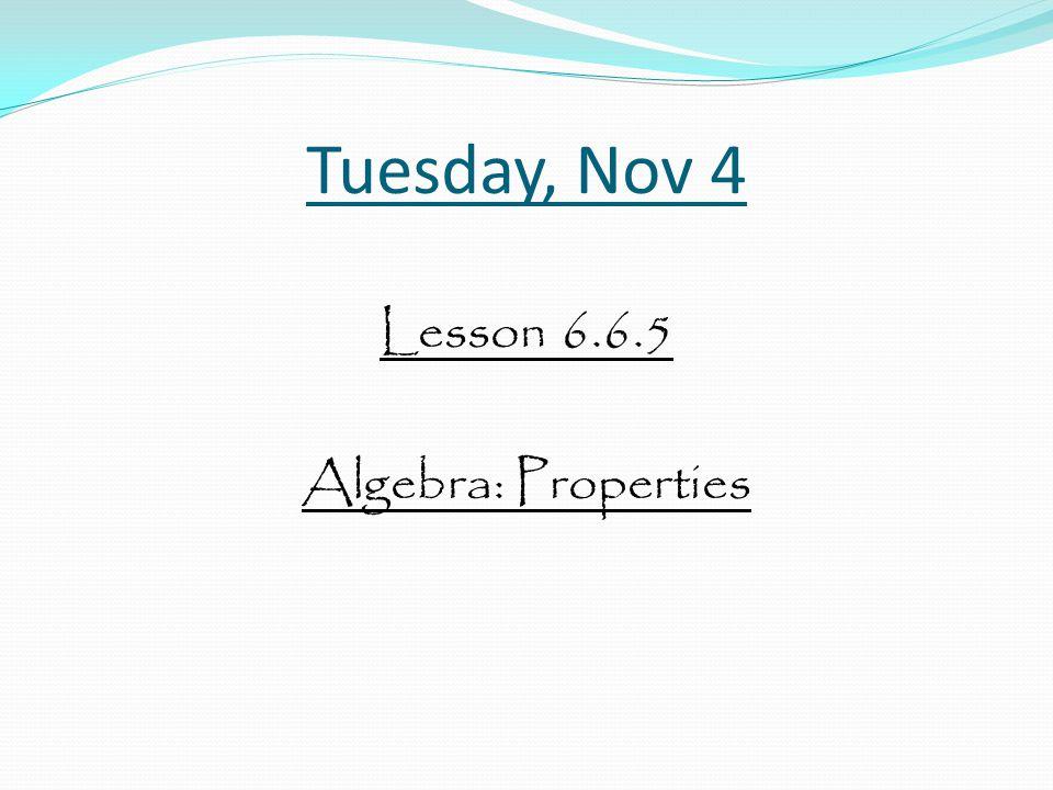 Lesson 6.6.5 Algebra: Properties
