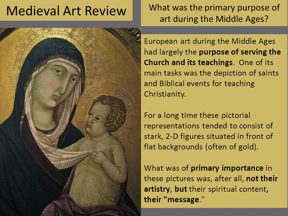 What was the primary purpose of art during the Middle Ages