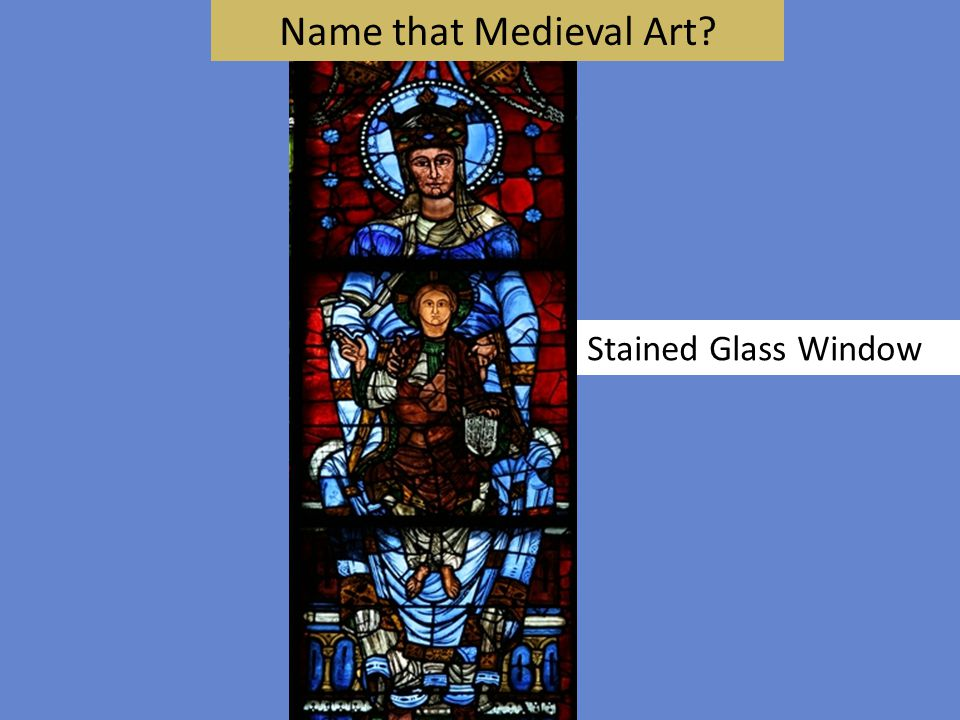 Name that Medieval Art Stained Glass Window