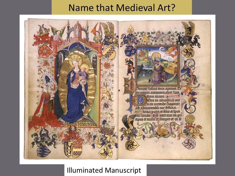 Name that Medieval Art Illuminated Manuscript