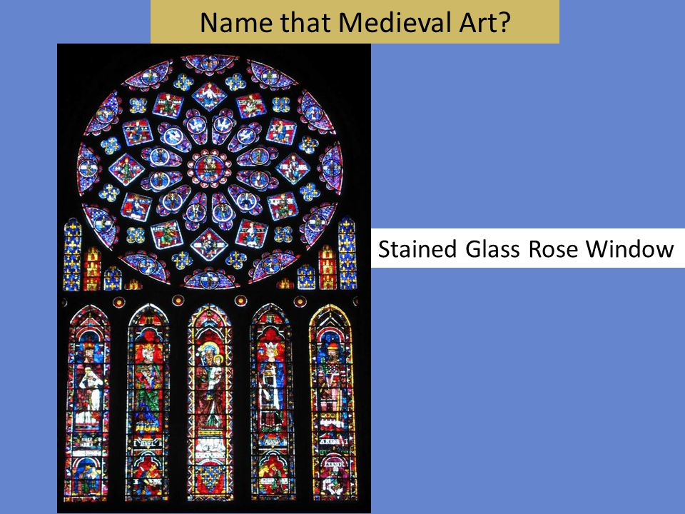 Name that Medieval Art Stained Glass Rose Window