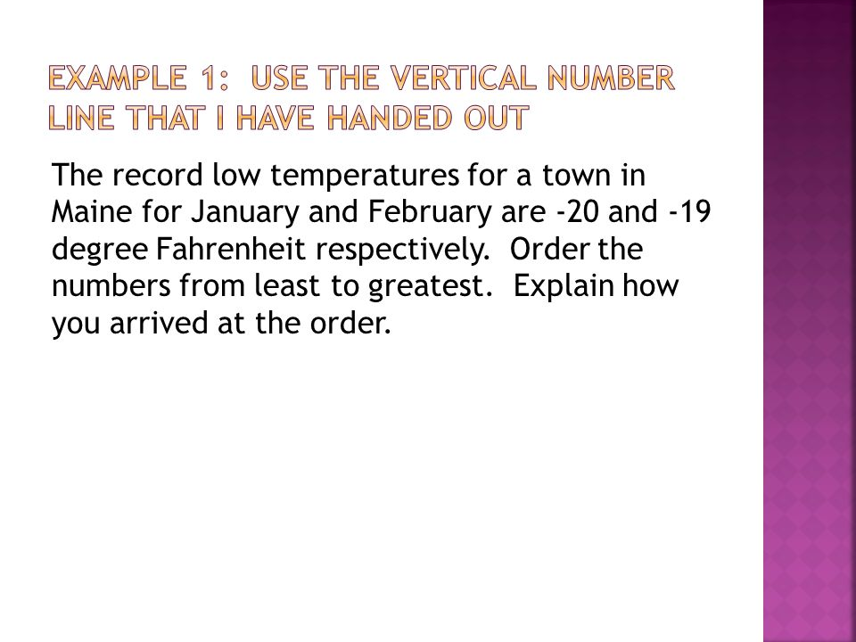 Example 1: Use the vertical number line that I have handed out