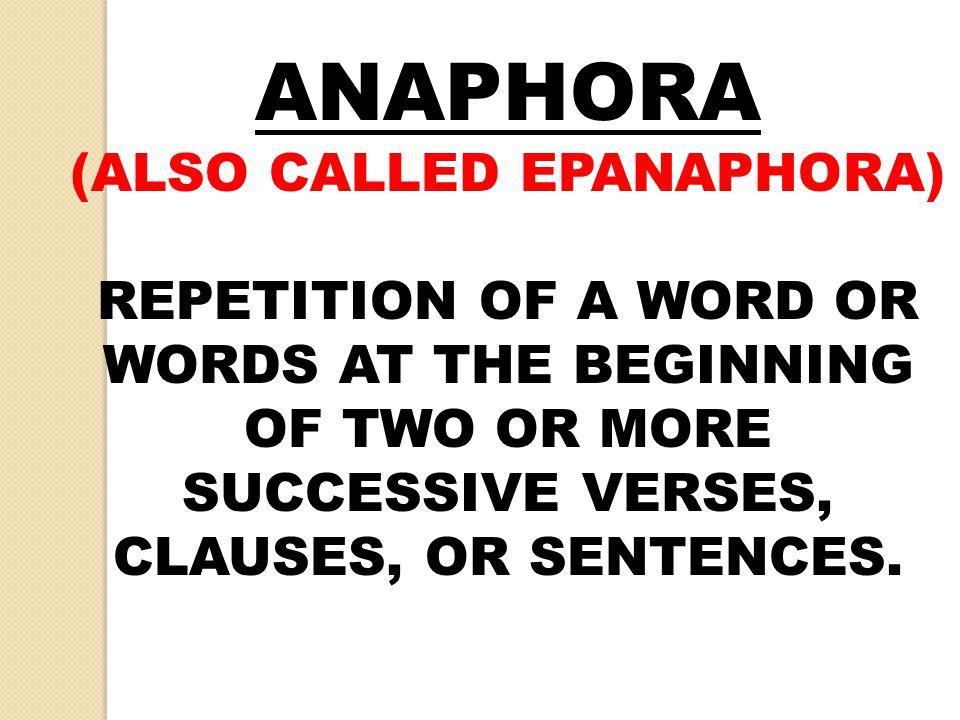 (ALSO CALLED EPANAPHORA)