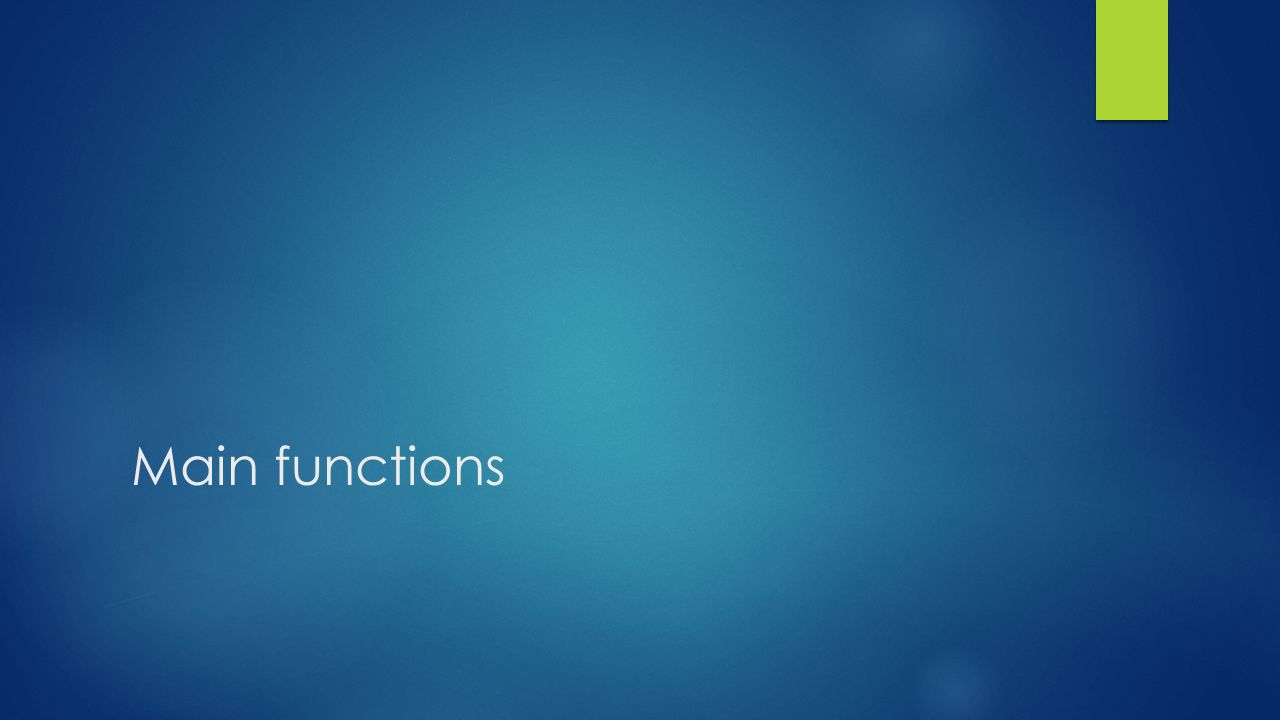 Main functions