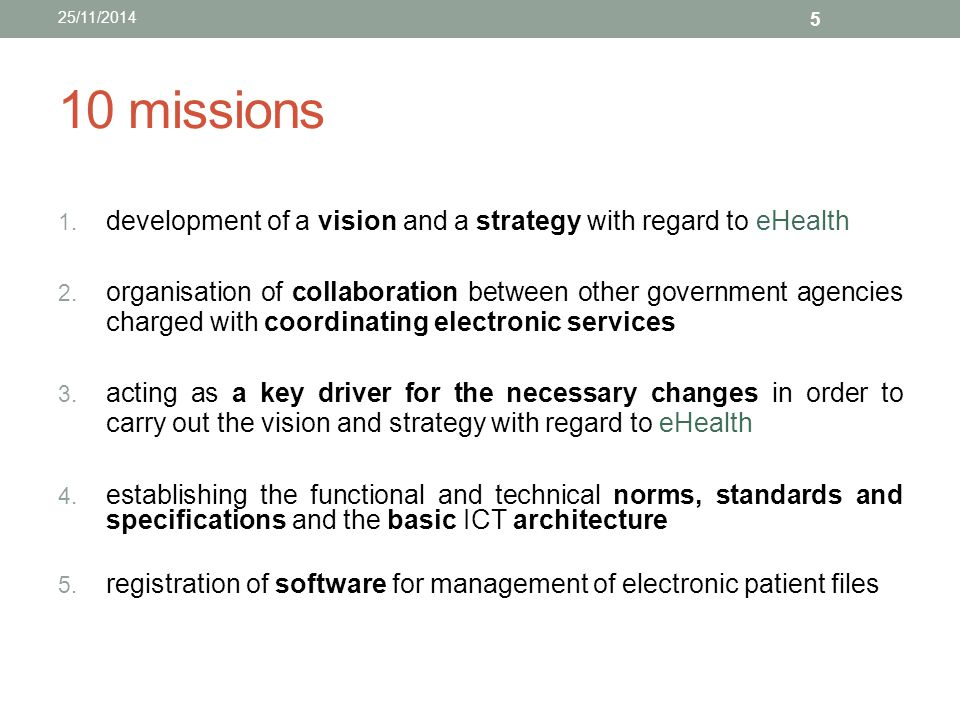25/11/2014 10 missions. development of a vision and a strategy with regard to eHealth.
