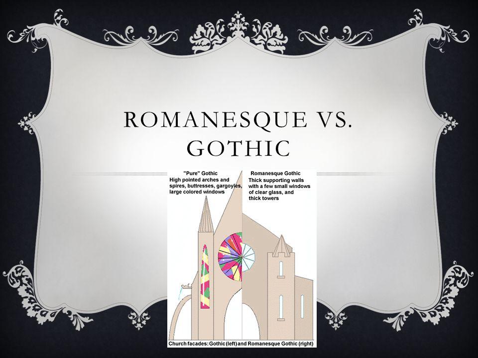 Romanesque vs. Gothic