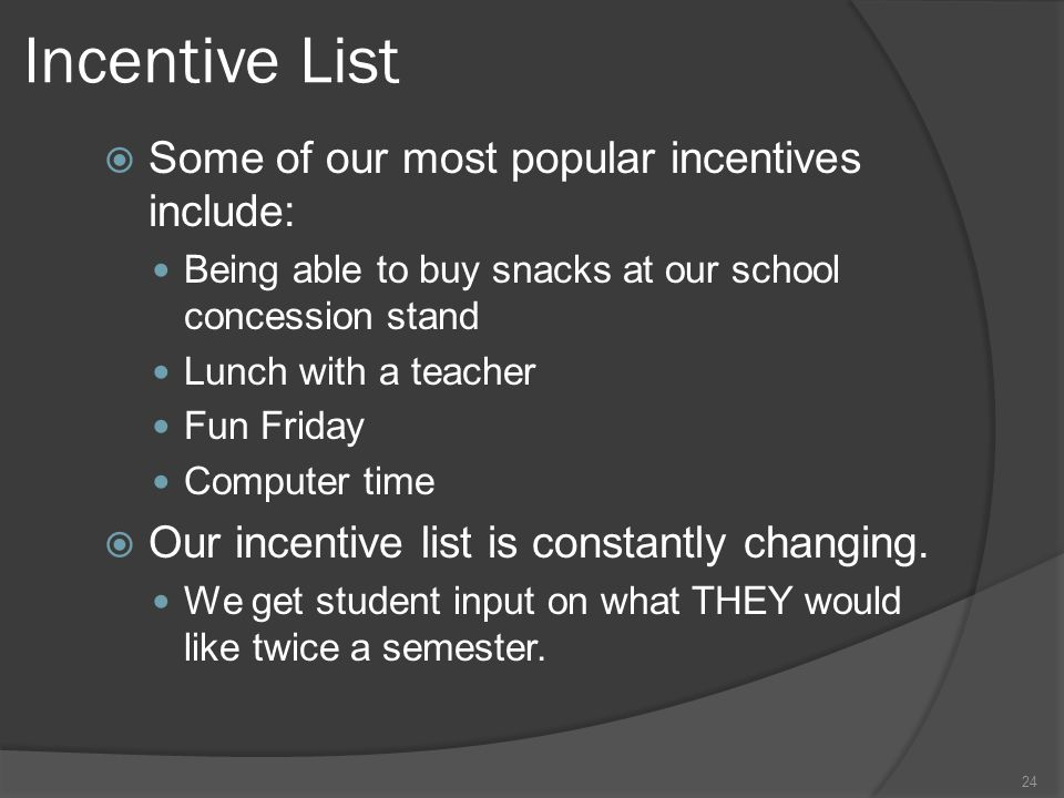 Incentive List Some of our most popular incentives include: