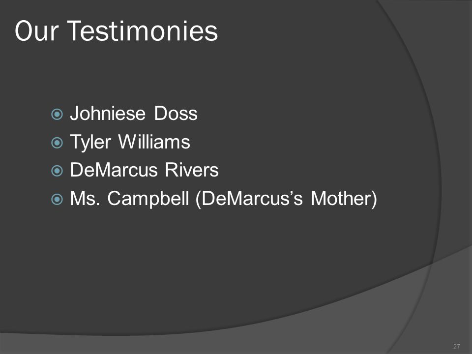 Our Testimonies Johniese Doss Tyler Williams DeMarcus Rivers