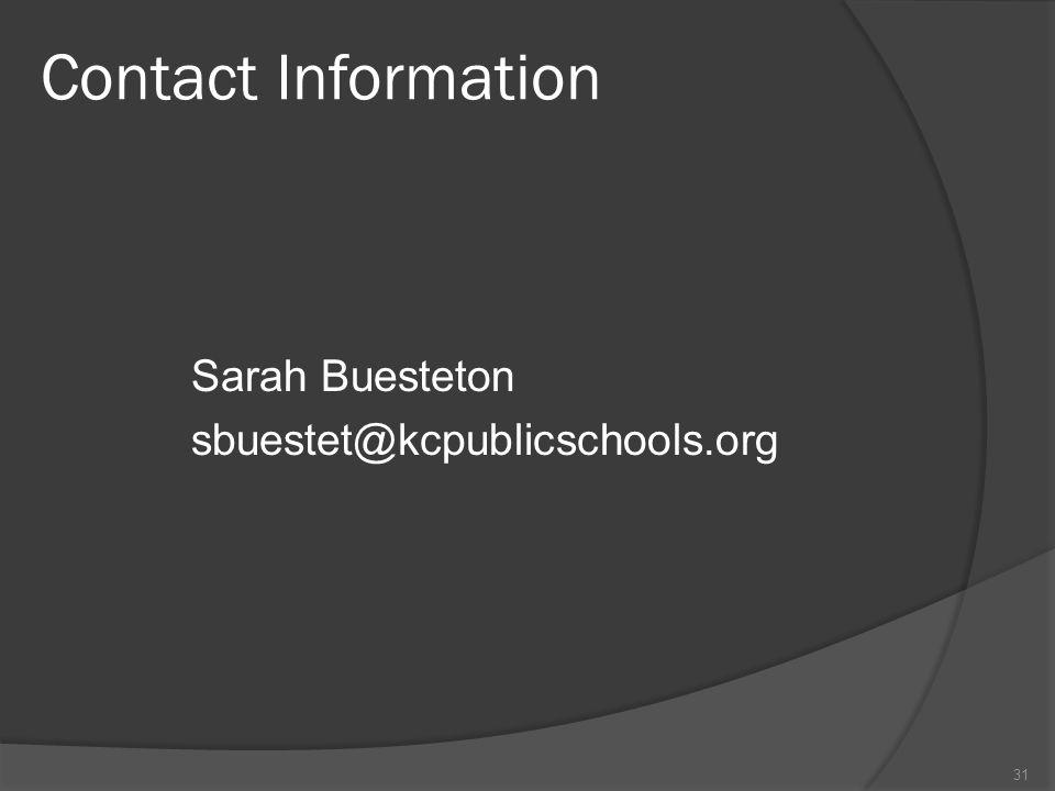 Contact Information Sarah Buesteton sbuestet@kcpublicschools.org
