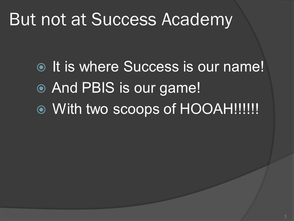 But not at Success Academy