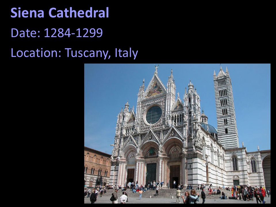 Siena Cathedral Date: 1284-1299 Location: Tuscany, Italy