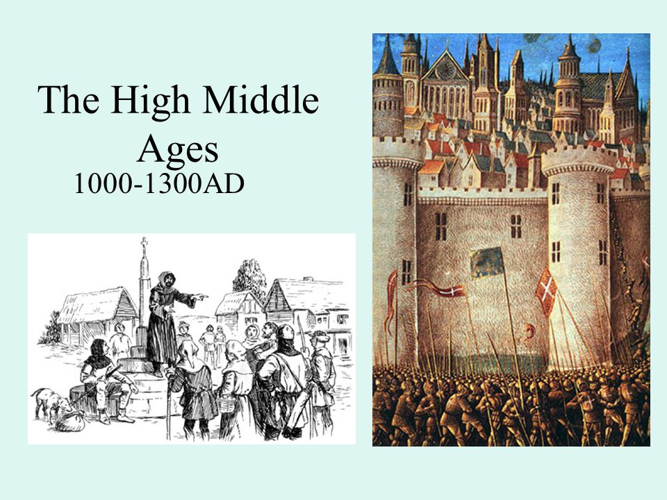 The High Middle Ages 1000-1300AD