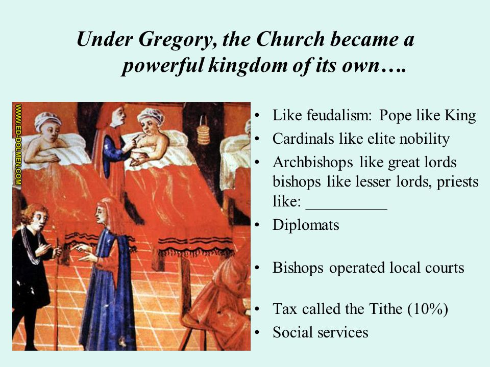 Under Gregory, the Church became a powerful kingdom of its own….