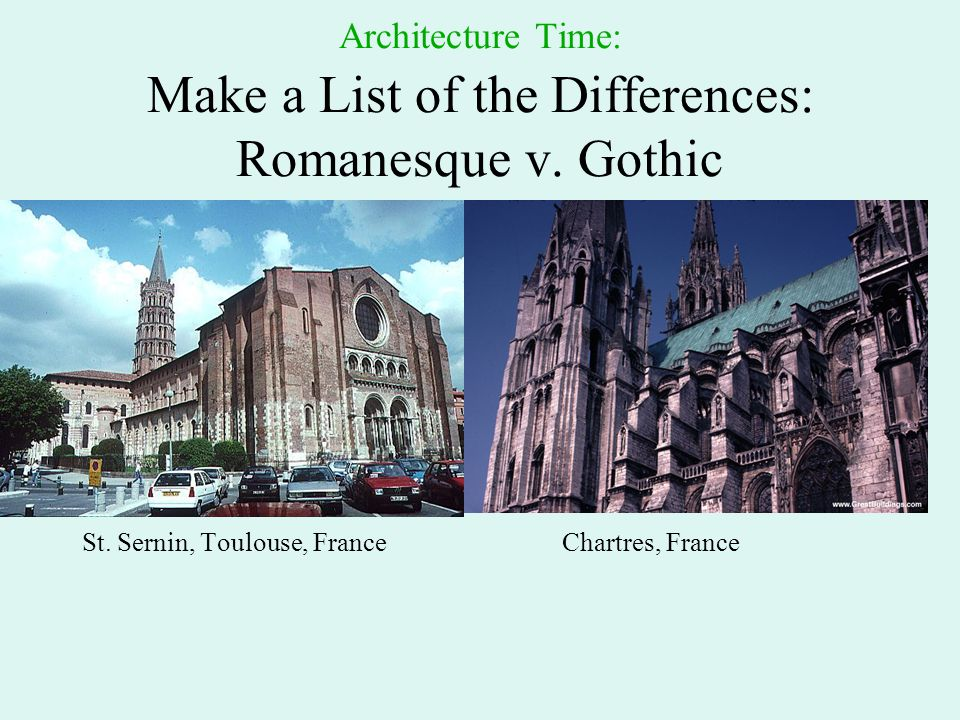 Architecture Time: Make a List of the Differences: Romanesque v. Gothic