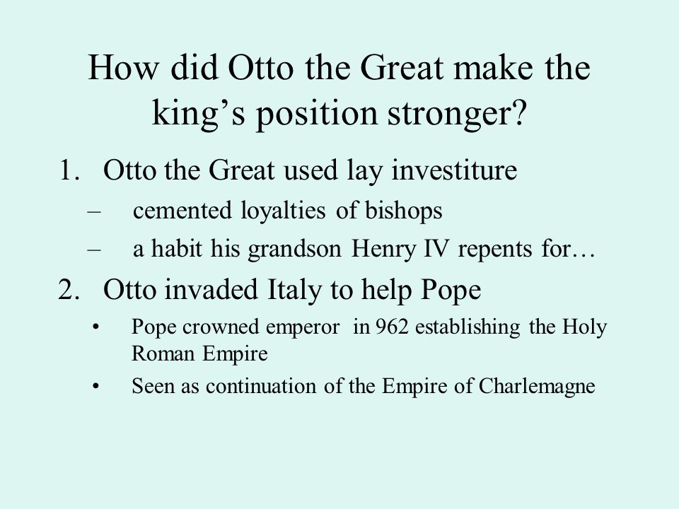 How did Otto the Great make the king's position stronger