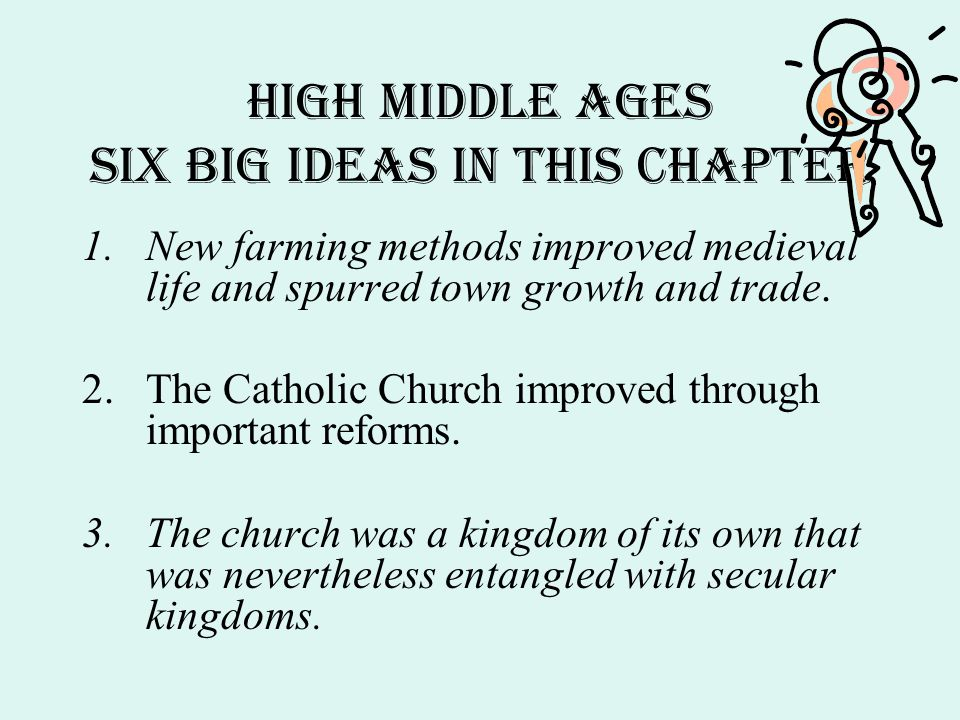 High middle Ages Six Big Ideas in this Chapter