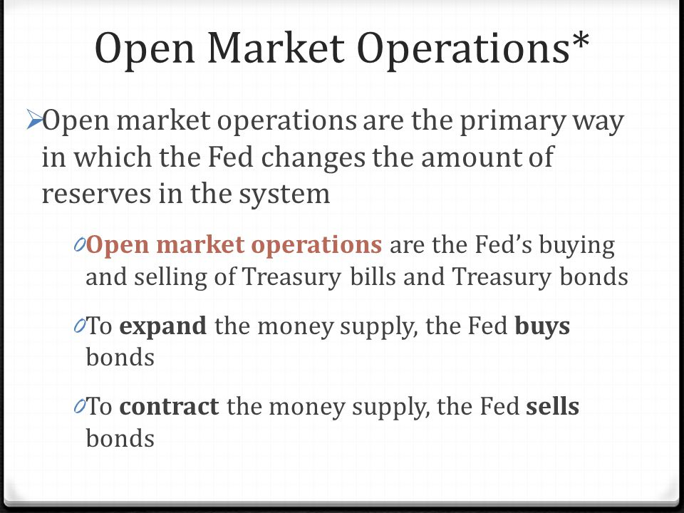 Open Market Operations*
