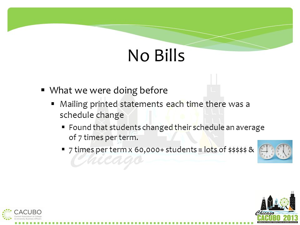 No Bills What we were doing before