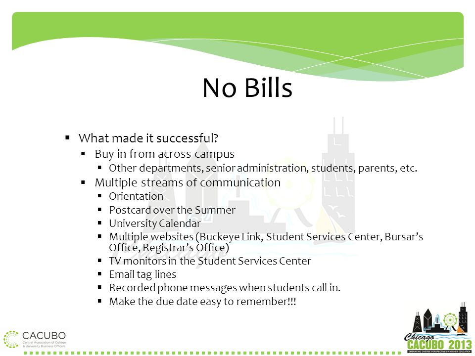 No Bills What made it successful Buy in from across campus