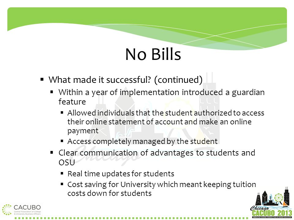 No Bills What made it successful (continued)