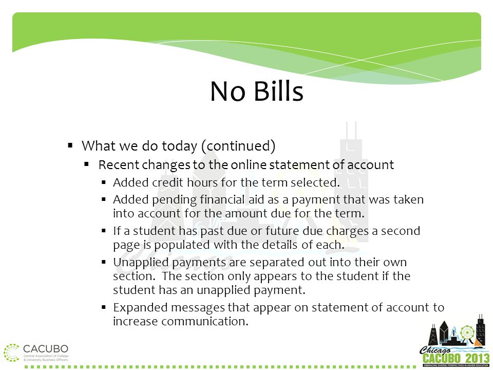No Bills What we do today (continued)