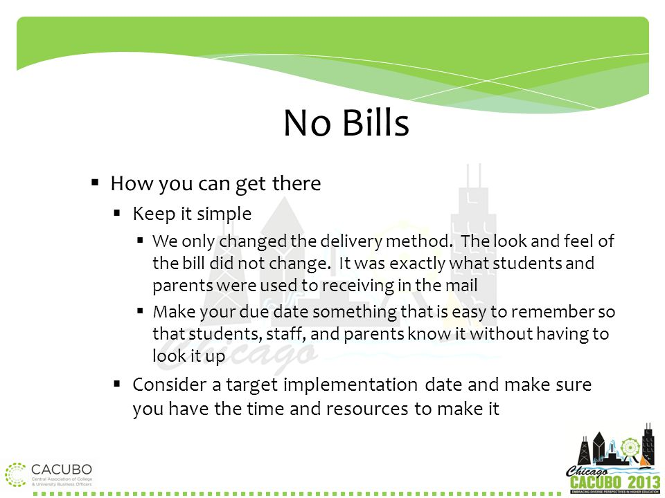 No Bills How you can get there Keep it simple