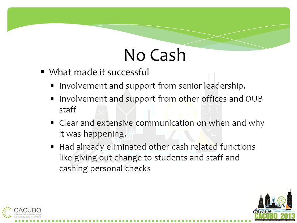 No Cash What made it successful