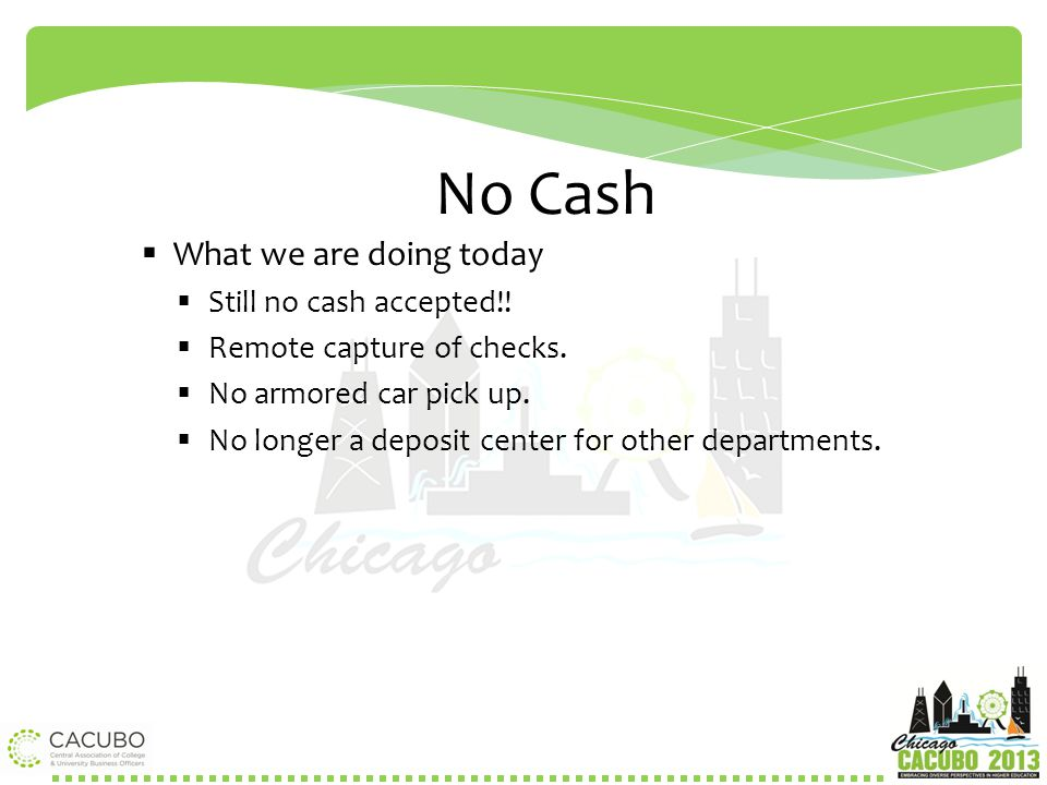 No Cash What we are doing today Still no cash accepted!!
