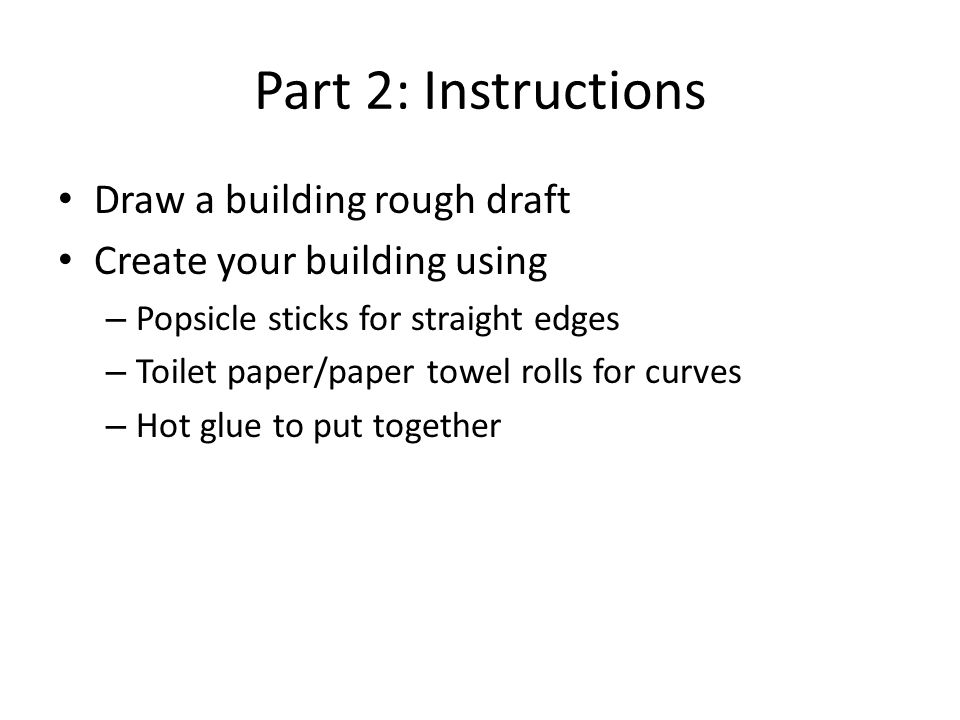 Part 2: Instructions Draw a building rough draft