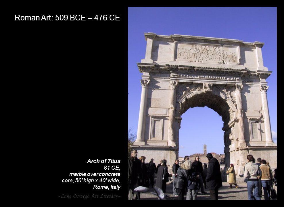 Roman Art: 509 BCE – 476 CE ~Lake Oswego Art Literacy~ Arch of Titus