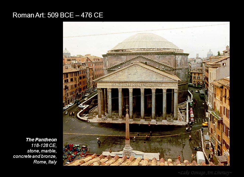 Roman Art: 509 BCE – 476 CE ~Lake Oswego Art Literacy~ The Pantheon
