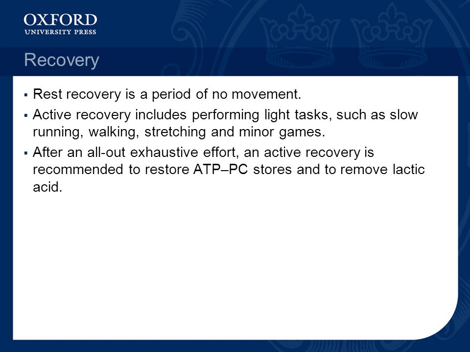 Recovery Rest recovery is a period of no movement.