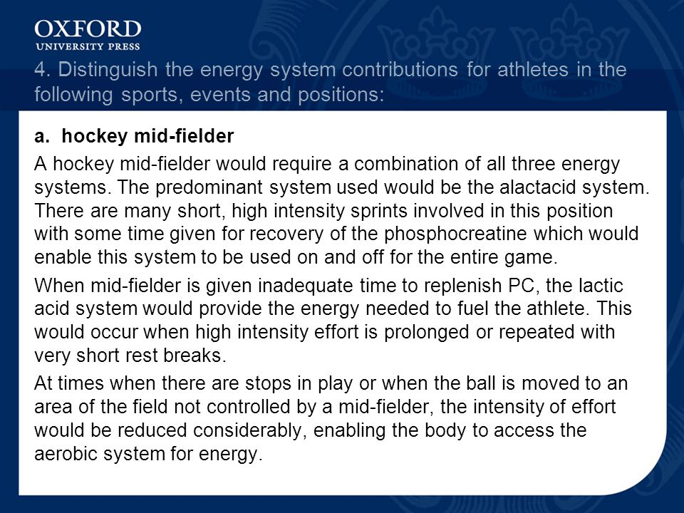4. Distinguish the energy system contributions for athletes in the following sports, events and positions: