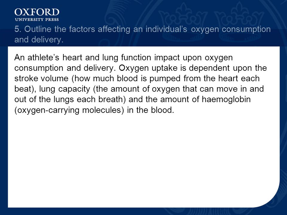 5. Outline the factors affecting an individual's oxygen consumption and delivery.