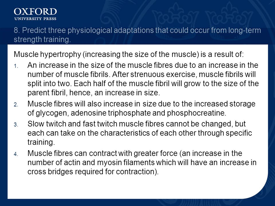 8. Predict three physiological adaptations that could occur from long-term strength training.