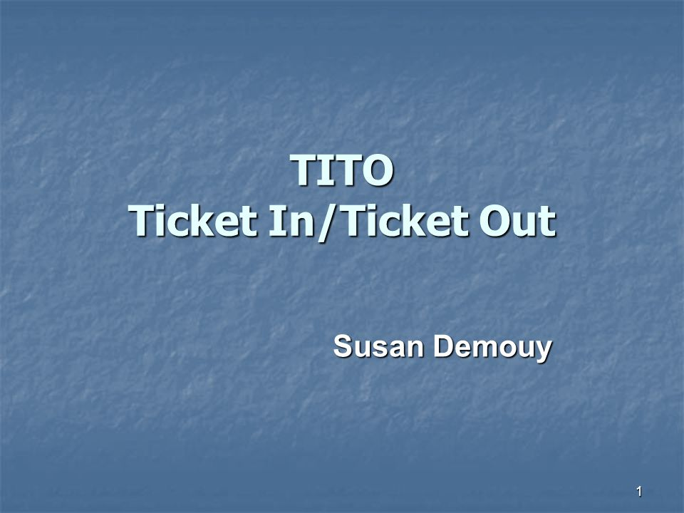 TITO Ticket In/Ticket Out