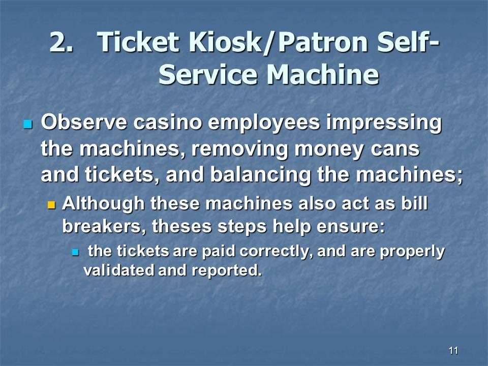 2. Ticket Kiosk/Patron Self- Service Machine
