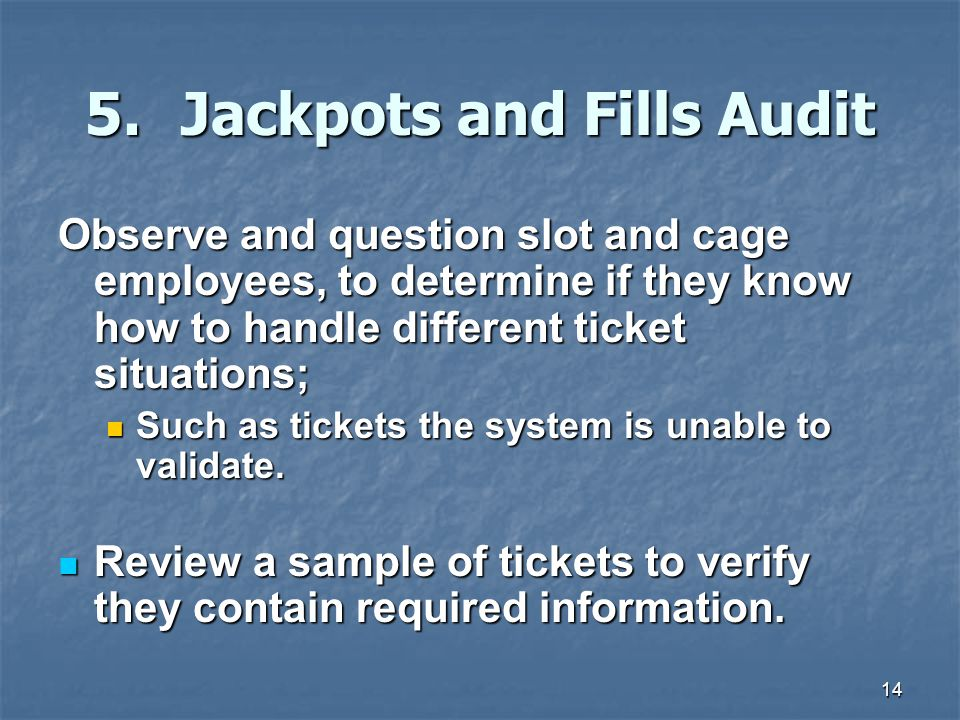 5. Jackpots and Fills Audit