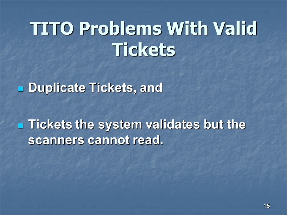 TITO Problems With Valid Tickets