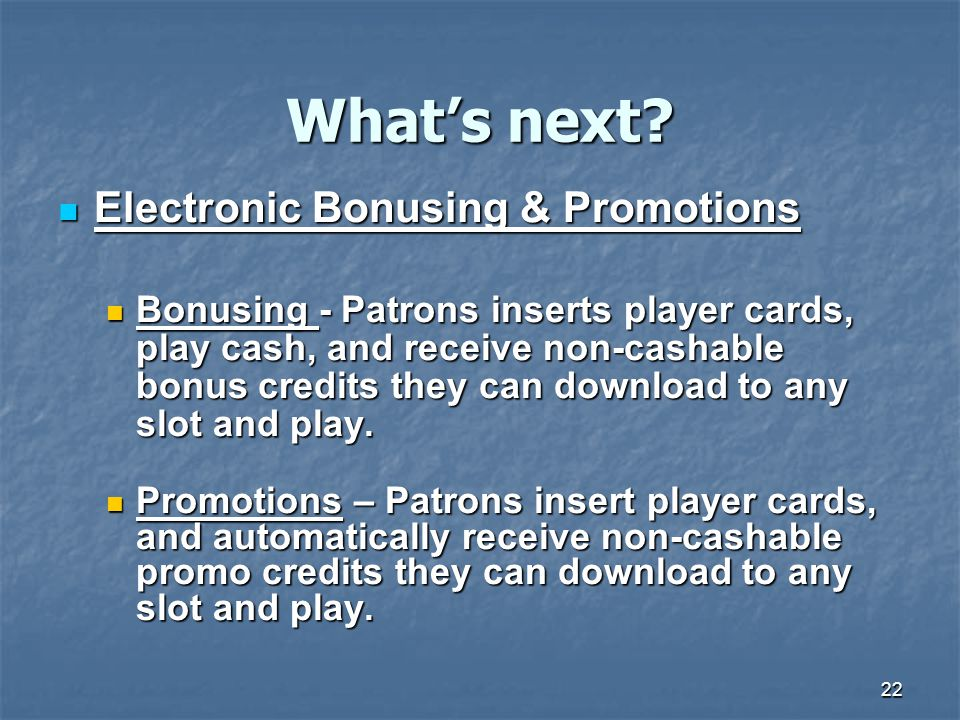What's next Electronic Bonusing & Promotions