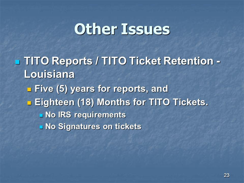 Other Issues TITO Reports / TITO Ticket Retention -Louisiana