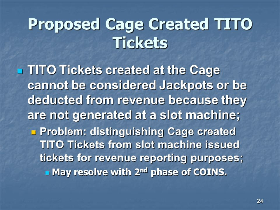 Proposed Cage Created TITO Tickets