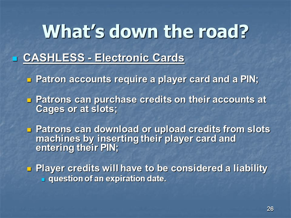 What's down the road CASHLESS - Electronic Cards