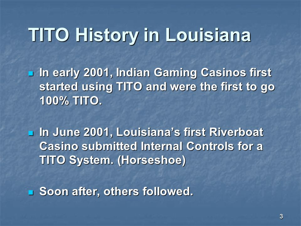 TITO History in Louisiana