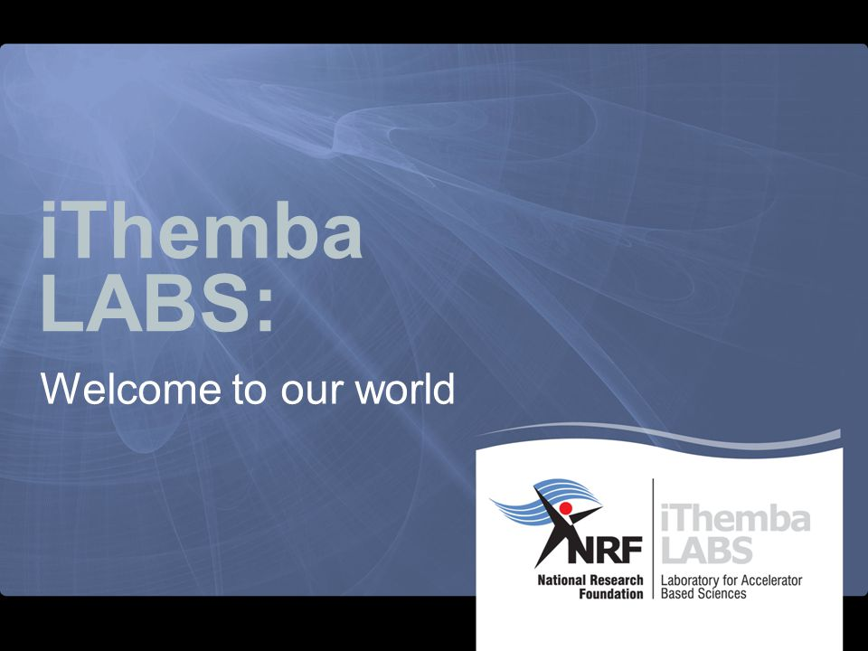 iThemba LABS: Welcome to our world