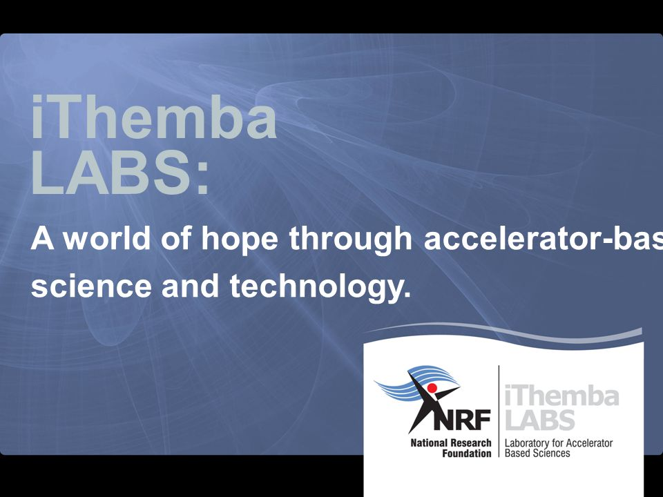 iThemba LABS: A world of hope through accelerator-based